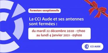 2020 fermeture de la CCI et de ses antennes pour les fêtes de fin d'année
